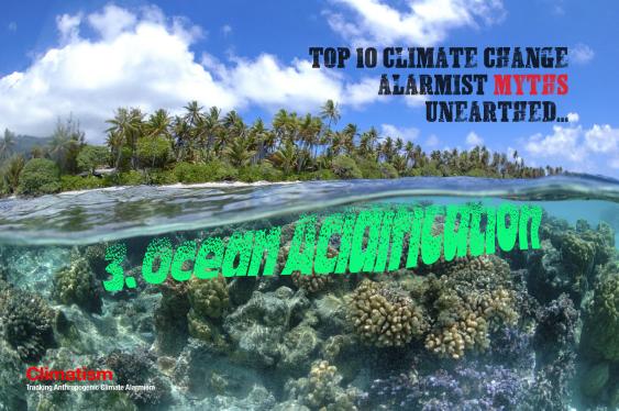 CLIMATE CHANGE Alarmist Myths Unearthed OCEAN ACIDIFICATION