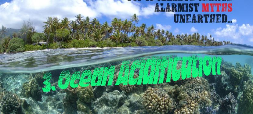 TOP 10 Climate Change Alarmist Myths Unearthed : #3 OCEANACIDIFICATION